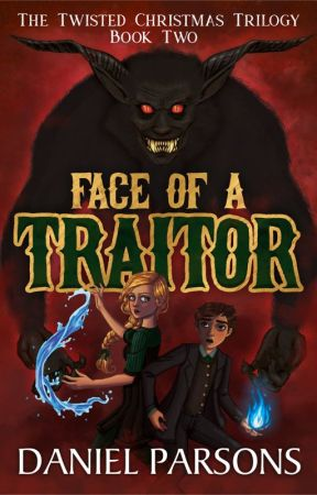 Face of a Traitor (Book Two of The Twisted Christmas Trilogy) (Preview) by DanielParsonsWriter