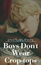 Boys Don't Wear Crop Tops (Jimin X Male!Reader) by CHOGIWAnts-to-die