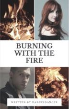 Burning With the Fire (Eric Divergent Fanfic) by dancindancer