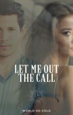 Let Me Out - The Call by World-So-Cold