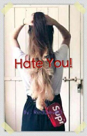 Hate You! by RedDevRd