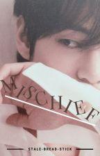mischief || kth [✓] by stale-bread-stick