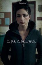 La fille de Shane Walsh - Tome 4 by ClarissaNewt