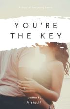 You're The Key by AishaN122