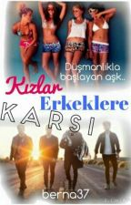 KIZLAR ERKEKLERE KARŞI by berna37
