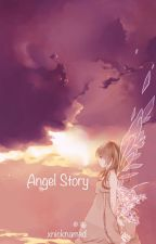 Angel story by xnicknamed