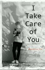 ✧I Take Care Of You✧ Min Yoongi ♡  by vanessa_tae