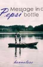 Message in a Pepsi bottle (oneshot) by hannalove