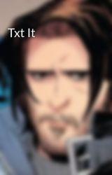 Txt It by DustyFedora
