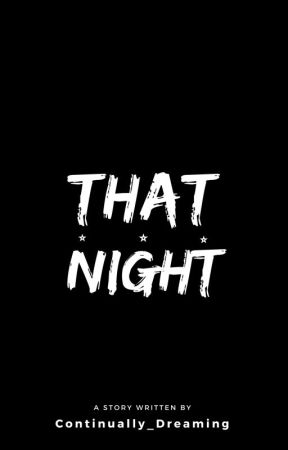 That Night by continually_dreaming