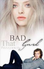 That Bad Gurl | wird überarbeitet by fuzzysmile
