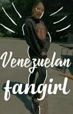 Venezuelan Fangirl. by -stydiaftme