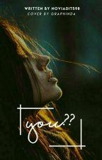 You?? by noviadit598