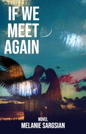 If We Meet Again by MelanieSargsian