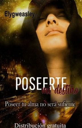 Poseerte, mi destino by Elygweasley