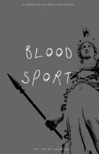 bloodsport. by asteraes
