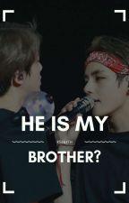 He is my brother?|HIATUS| by vhunsan_