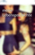 meine Lebensgeschichte by schwarzkopfff