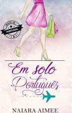 Em Solo Português by NaiaraAimee