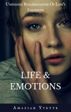 Life N Emotions by Amaziahyvette
