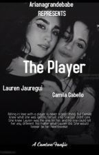 The Player •Camren• by ArianaGrandeBabe