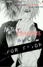 .:: No Te Enamores De Mi Por Favor::. by Arliiisempai