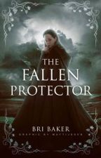 The Fallen Protector by BriBaker415