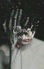 Cruel World by HannaBanna123