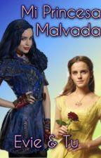 Mi Princesa Malvada [Evie & Tu] by Samaa_Riggs1012