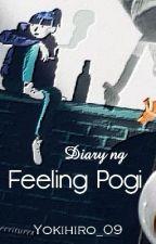 Diary ng Feeling Pogi  by yokihiro_09