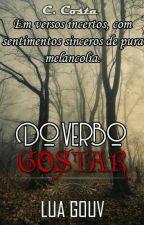 Do Verbo Gostar by lua_gouv