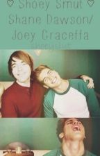 ♡ Shoey Smut - Shane Dawson/Joey Graceffa ♡ by shoeyslut
