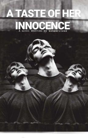 A Taste of Her Innocence |  by ashawritess