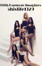 Fifth Harmony Imagines by 5hislife1329