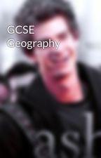 GCSE Geography by UnlovedStars_