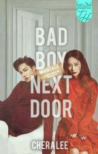 BAD BOY NEXT DOOR by Cheralee_