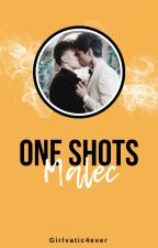 OneShots [Malec] by girlvatic4ever