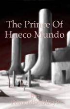 The Prince of Hueco Mundo  by Primordial-Miky9
