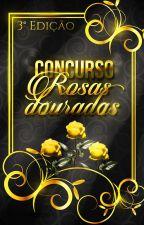 Concurso Rosas Douradas by RosasDouradas