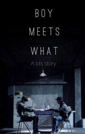 Boy Meets What? || BTS au (On Hold) by loveyou3000_