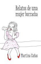 Relatos de una mujer borracha by whatttweaaa