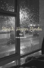 Rintik Hujan Rindu by maceonze