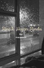 Rintik Hujan Rindu by maceonze