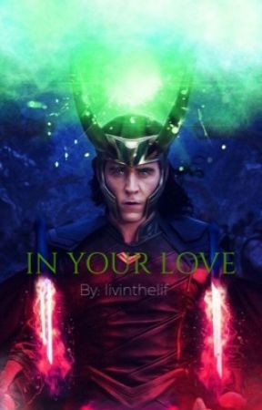 In your love ~ A Loki fanfiction~ - Chapter 19 - Wattpad