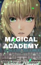 Magical Academy: The Chosen by maryrose_skyblue
