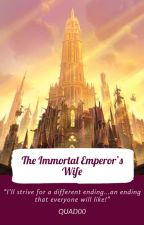 The Immortal Emperor's Wife by QUAD00