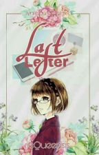 Her Last Letter (On Going) by itsQueenSis