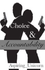 Choice & Accountability by Aspiring_Unicorn