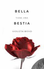Bella tiene una bestia by ergo_escribo