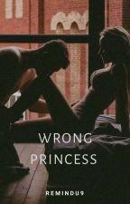 Wrong Princess by Remindu9
